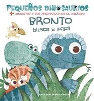 Bronto busca a papá/ Bronto Looks for His Dad (Pequenos Dinosaurios)