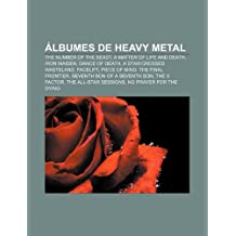 Álbumes de heavy metal: The Number of the Beast, A Matter of Life and Death, Iron Maiden, Dance of Death, A Star-Crossed Wasteland, Facelift, Piece of ... Son, The X Factor, The All-Star Sessions