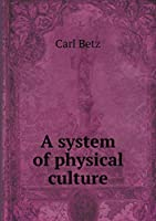 A System of Physical Culture