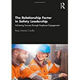 The Relationship Factor in Safety Leadership: Achieving Success through Employee Engagement