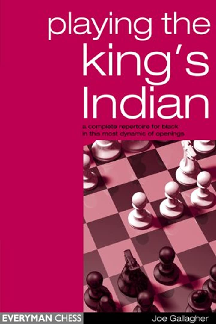 Play the King's Indian: A complete Repertoire for Black in this most dynamic of openings (English Edition)