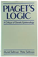 Piaget's Logic: A Critique of Genetic Epistemology
