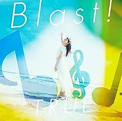 TRUE「Blast!」のジャケット画像