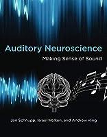 Auditory Neuroscience: Making Sense of Sound (The MIT Press)