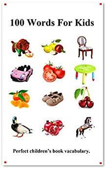 [hu, yang]の100 Words For Kids: Picture 100 Words For Kids (English Chinese Language) (English Edition)