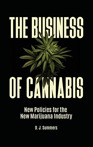 Download The Business of Cannabis: New Policies for the New Marijuana Industry 1440857865