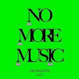 NO MORE MUSIC