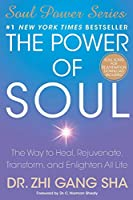 The Power of Soul: The Way to Heal, Rejuvenate, Transform, and Enlighten All Life (Soul Power)