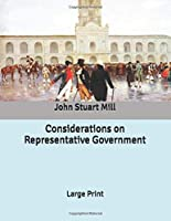 Considerations on Representative Government: Large Print