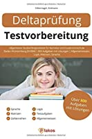 Deltapruefung Testvorbereitung: Allgemeiner Studierfaehigkeitstest fuer Bachelor und Duale Hochschule Baden-Wuerttemberg (DHBW) | 800 Aufgaben mit Loesungen | Allgemeinwissen, Logik, Matrizen, Sprache