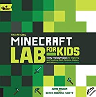 Unofficial Minecraft Lab for Kids: Family-Friendly Projects for Exploring and Teaching Math Science History and Culture Through Creative Building (Hands-On Family) [並行輸入品]