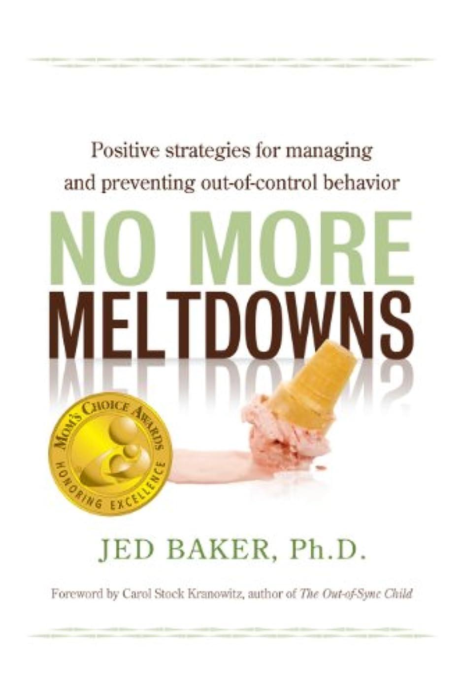 部族敵編集するNo More Meltdowns: Positive Strategies for Managing and Preventing Out-Of-Control Behavior (English Edition)
