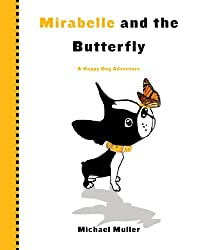 Mirabelle and the Butterfly (Happy Dog Adventure)