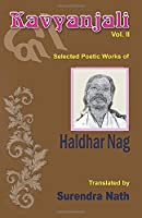 Kavyanjali Vol. 2: Selected Poetic Works of Haldhar Nag Translated by Surendra Nath