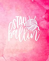 Stay Ballin': Knitting Graph Paper Planner Design Notebook, Blank Knitter Patterns Book, 4:5 Ratio, Pink