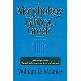 The Morphology of Biblical Greek: A Companion to Basics of Biblical Greek and The Analytical Lexicon to the Greek New Testame