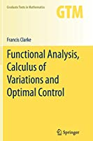 Functional Analysis, Calculus of Variations and Optimal Control (Graduate Texts in Mathematics)