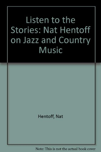 『Listen to the Stories: Nat Hentoff on Jazz and Country Music』のトップ画像