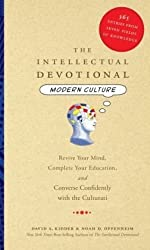 The Intellectual Devotional: Modern Culture: 365 Entries from Seven Fields of Knowledge