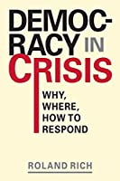 Democracy in Crisis: Why, Where, How to Respond (Points of View)