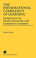 The Informational Complexity of Learning: Perspectives on Neural Networks and Generative Grammar