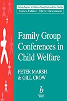 Family Group Conferences in Child (Working Together For Children, Young People And Their Families)