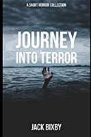 Journey Into Terror: A Short Horror Collection
