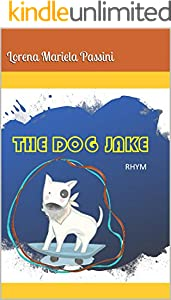 THE DOG JAKE: RHYM (Learning with rhyms is easy. Reading material Book 10) (English Edition)