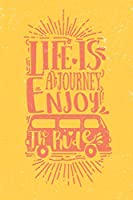 Life Is A Journey Enjoy The Ride: 160 White pages Lined Notebook Journal with Matte Finish Cover