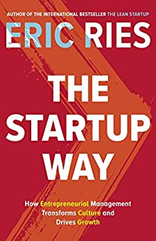 The Startup Way: How Entrepreneurial Management Transforms Culture and Drives Growth by [Ries, Eric]