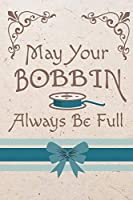 May Your Bobbin Always Be Full: Cute Sewing 2020 Weekly Planner For Those Who Love To Sew