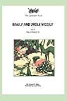 Bawly and Uncle Wiggily: Book 3 -