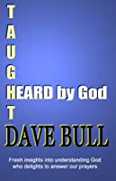 Heard by God: Book three (Taught by God)