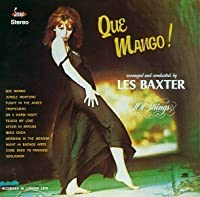 Que Mango! by Les Baxter (1996-07-16)