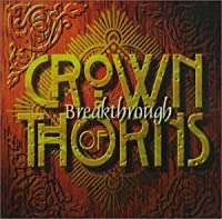 Breakthrough by Crown of Thorns