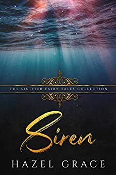 Siren: A Dark Retelling by [Grace, Hazel, Collections, Sinister]