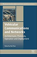 Vehicular Communications and Networks: Architectures, Protocols, Operation and Deployment (Woodhead Publishing Series in Electronic and Optical Materials)
