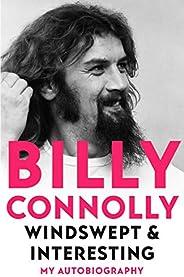 Windswept & Interesting: My Autobiogr