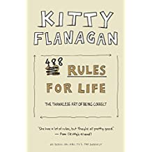 Kitty Flanagan's 488 Rules for Life: The thankless art of being correct