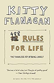 Kitty Flanagan's 488 Rules for Life: The thankless art of being cor