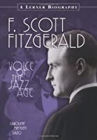 F. Scott Fitzgerald: Voice of the Jazz Age (Lerner Biographies)