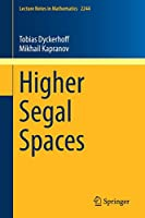 Higher Segal Spaces (Lecture Notes in Mathematics)