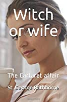 Witch or wife: The Cartaret affair