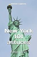 New York 101 astuces: Édition 2019
