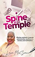 Spine of the Temple: Effective Methods to Execute Administrative Excellence in Ministry and Marketplace