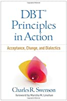DBT Principles in Action: Acceptance, Change, and Dialectics
