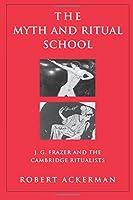 The Myth and Ritual School (Theorists of Myth)