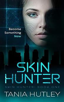Skin Hunter (Skin Hunter Series Book 1) by [Hutley, Tania]