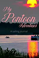 My Pontoon Adventures: A Sailing Journal/Notebook To Write In