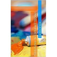 Problem for Oil Painters